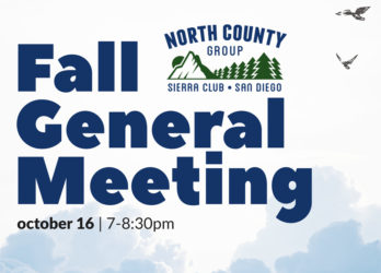 Fall General Meeting: Proposed Backcountry Developments are Wrong for San Diego